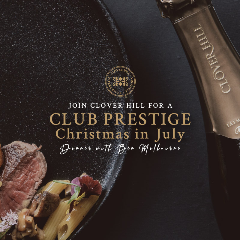 Indulge in a Club Prestige Dinner designed by Ben Milbourne in conjunction with Ian White,showcasing a full flight of Clover Hill wines.